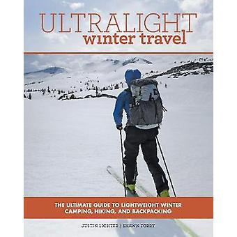 Ultralight Winter Travel - The Ultimate Guide to Lightweight Winter Ca