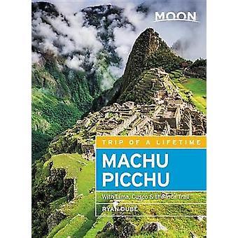 La lune de Machu Picchu (4e édition) - avec Lima - Cusco & de l'Inca