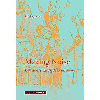 Making Noise by Hillel Schwartz - 9781935408123 Book
