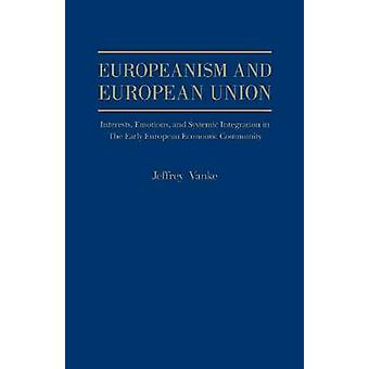 Europeanism and European Union - Interests - Emotions and Systemic Int