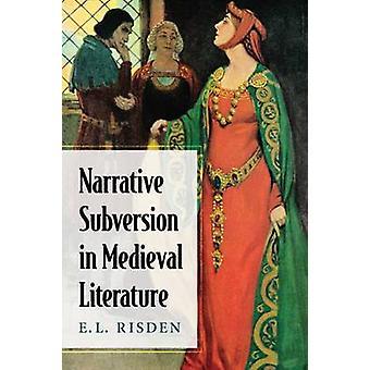 Narrative Subversion in Medieval Literature by E. L. Risden - 9780786