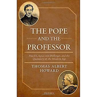 Il Papa e il professore: Pio IX, Ignaz Von Dollinger e il dilemma dell'età moderna
