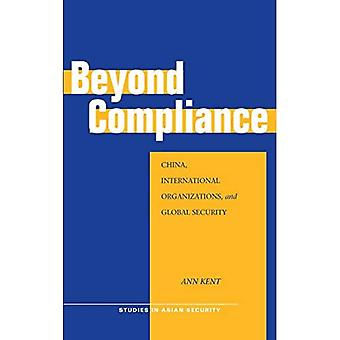 Beyond Compliance: China, International Organizations, and Global Security (Studies in Asian Security): China, International Organizations, and Global Security (Studies in Asian Security)