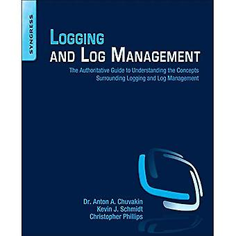 Logging and Log Management: The Authoritative Guide to Dealing with Syslog, Audit Logs, Events, Alerts and Other It Noise