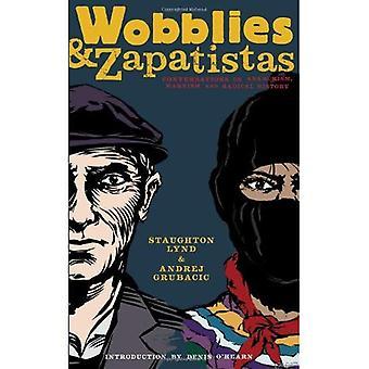 Wobblies & Zapatisterna: Konversationer på anarkism, Marxism & radikala historia
