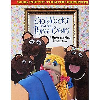 Sok poppentheater presenteert Goldilocks en de drie beren: een Make & Play-productie (Dabble Lab: sok poppentheater)