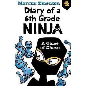 Un gioco di inseguimento: diario di un 6 ° grado Ninja libro 4 (diario di un NINJA di grado 6a)
