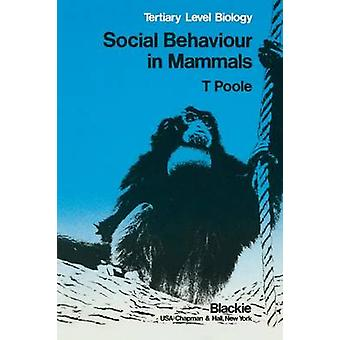 Social Behaviour in Mammals Tertiary Level Biology by Poole & Trevor B.