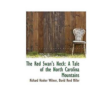The Red Swans Neck A Tale of the North Carolina Mountains by Wilmer & Richard Hooker