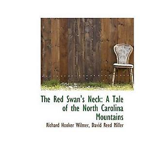 I cigni rossi collo un racconto delle montagne della Carolina del nord da Wilmer & Richard Hooker