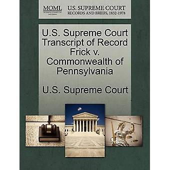 US Supreme Court trascrizione di registrare Frick v. Commonwealth della Pennsylvania dal Corte Suprema degli Stati Uniti