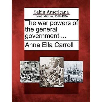 Die Krieg-Befugnisse des Sektors Staat... von Carroll & Anna Ella