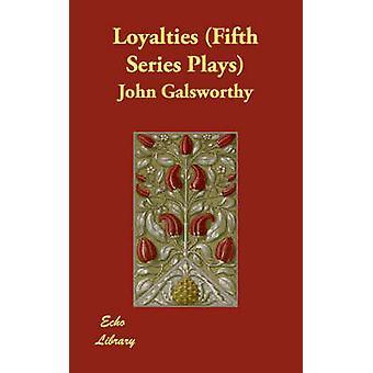 Lealta ' quinto serie gioca di Galsworthy & John & Sir
