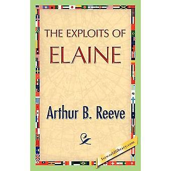 The Exploits of Elaine by Reeve & Arthur B.