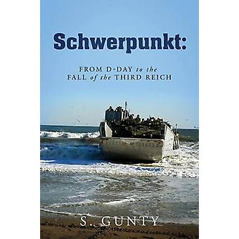 Schwerpunkt From DDay to the Fall of the Third Reich by Gunty & S