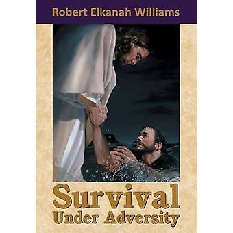 Survival Under Adversity by Williams & Robert E.