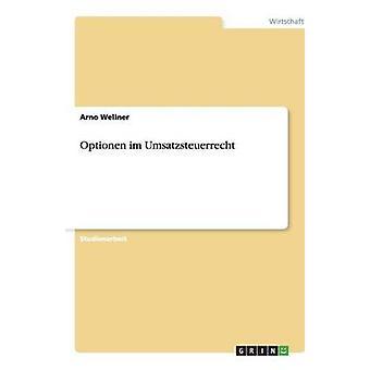 Optionen im Umsatzsteuerrecht by Wellner & Arno