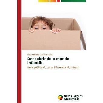 Descobrindo o Mundo Infantil von Abreu Soares Erika Mariana