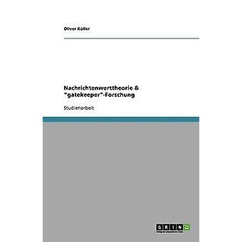Nachrichtenwerttheorie gatekeeperForschung av Kller & Oliver