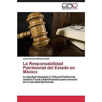 La responsabilidad Patrimonial del Estado en Mexico, jonka Olivares Vidal Laura Veronica