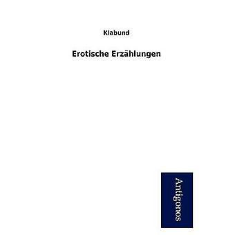 Erotische Erz Hlungen by Klabund