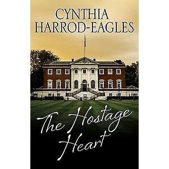 The Hostage Heart by Cynthia Harrod-Eagles - 9780727887368 Book