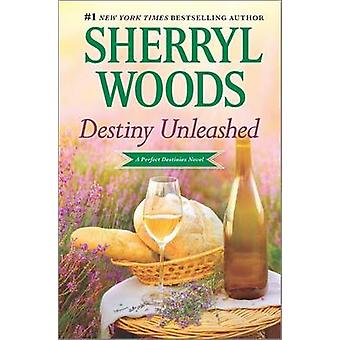 Destiny Unleashed by Sherryl Woods - 9780778321620 Book