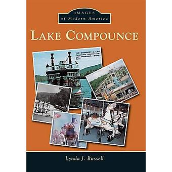 Lake Compounce by Lynda J Russell - 9781467123044 Book