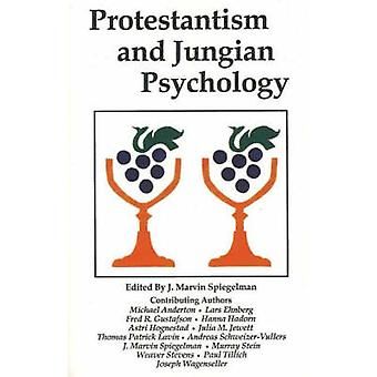 Protestantism and Jungian Psychology by J.Marvin Spiegelman - 9781561
