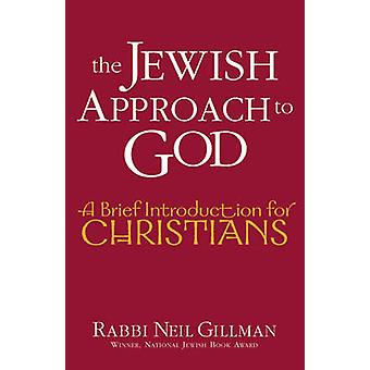 Jewish Approach to God - A Brief Introduction for Christians by Neil G