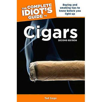 The Complete Idiot's Guide to Cigars - Buying and Smoking Tips to Know