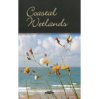 Coastal Wetlands by Government Accountability Office - 9781604569520