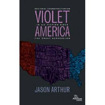 Violet America - Regional Cosmopolitanism in U.S. Fiction Since the Gr