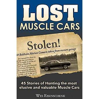 Lost Muscle Cars by Wes Eisenchenk - 9781613252253 Book