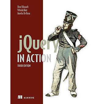 jQuery in Action (3rd Revised edition) by Bear Bibeault - Yehuda Katz