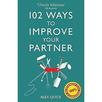 102 Ways to Improve Your Partner by Alex Quick - 9781908699343 Book