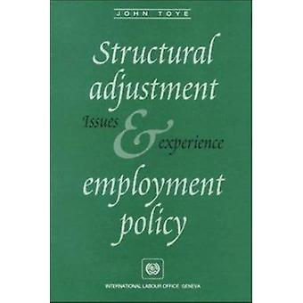Structural Adjustment and Employment Policy - Issues and Experience by