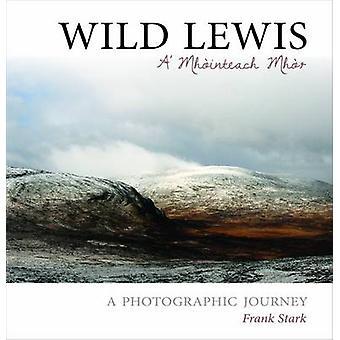 Wild Lewis - A' Mhointeach Mhor by Frank Stark - 9780861525072 Book