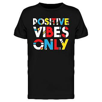 Colorful Positive Vibes Only Tee Men's -Image by Shutterstock