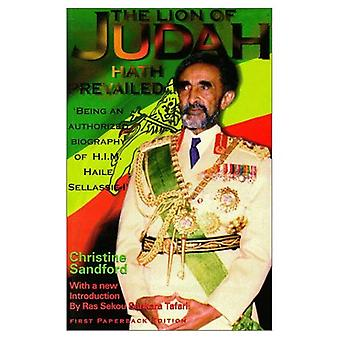 The Lion of Judah Hath Prevailed: Being an Authorized Biography of H.I.M. Haile Sellassie I