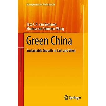 Green China  Sustainable Growth in East and West by Taco C R van Someren & Shuhua van Someren Wang