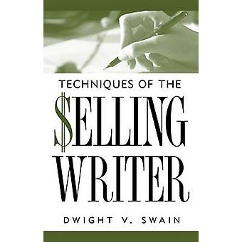 Techniques of the Selling Writer (New edition) by Dwight V. Swain - 9