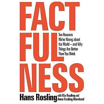 Factfulness - Ten Reasons We're Wrong about the World--And Why Things