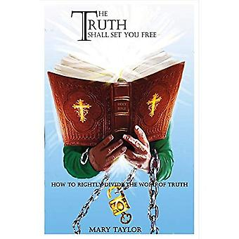 La verdad le fijará libre: Cómo dividir correctamente la palabra de verdad
