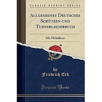 Allgemeines Deutsches Schtzen-Und Turnerliederbuch