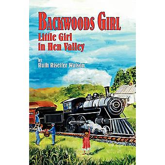 Backwoods Girl Little Girl in Hen Valley by Watson & Ruth Risetter