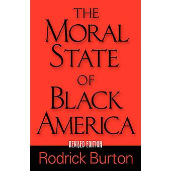 The Moral State of Black America by Burton & Rodrick K.