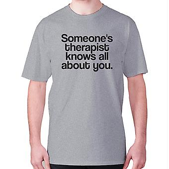 Mens funny t-shirt slogan tee novelty humour hilarious -  Someone's therapist knows all about you