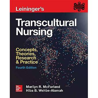 Leiningers Transcultural Nursing Concepts Theories Resea by McFarland M