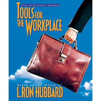 Tools for the Workplace by L Ron Hubbard